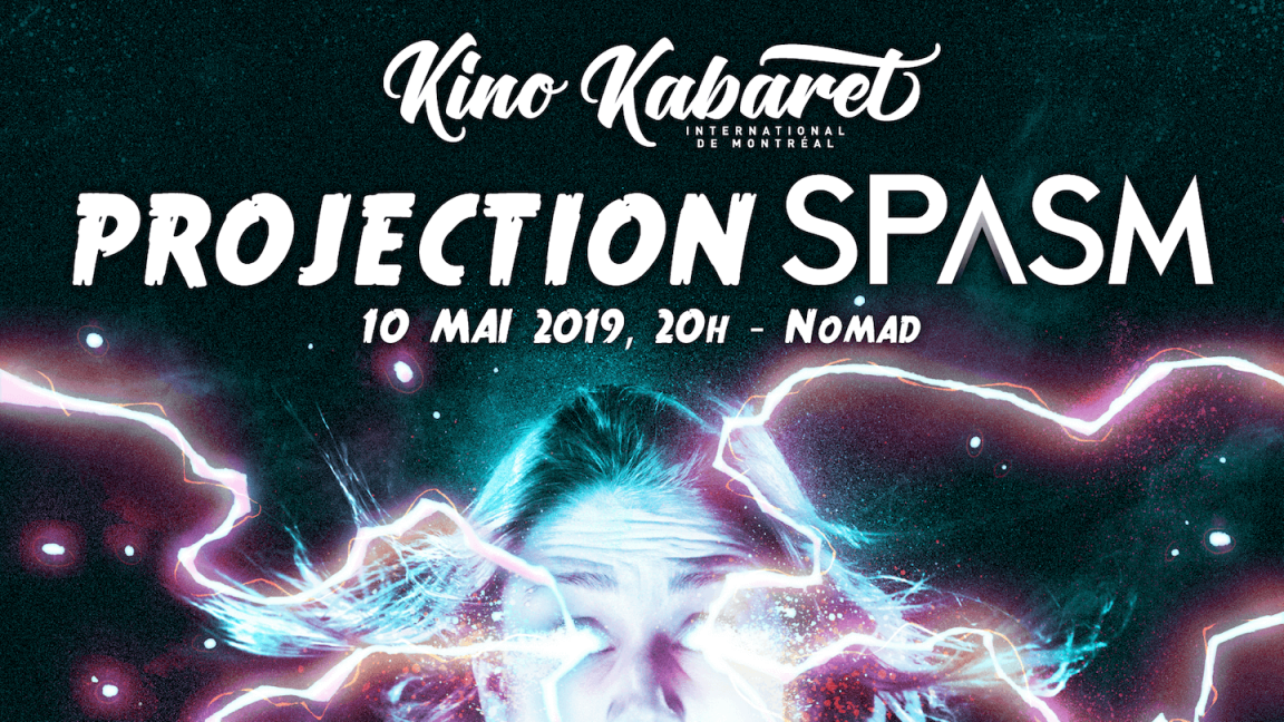 Projection SPASM - Kino Kabaret MTL 2019