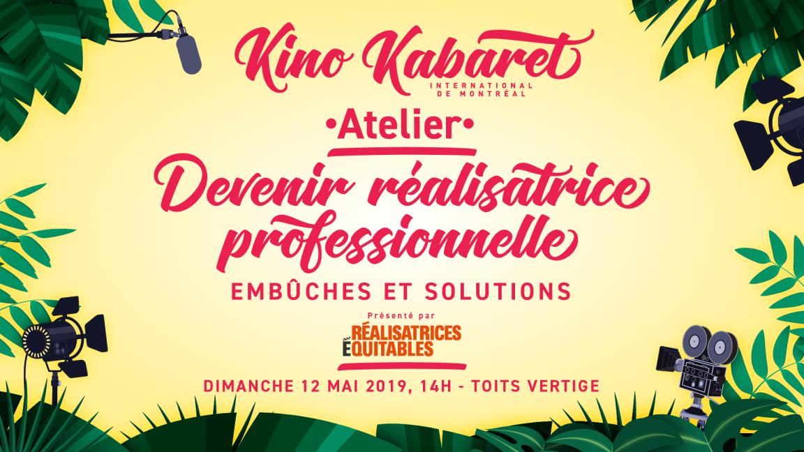 Atelier devenir réalisatrice professionnelle - Kino kabaret MTL 2019