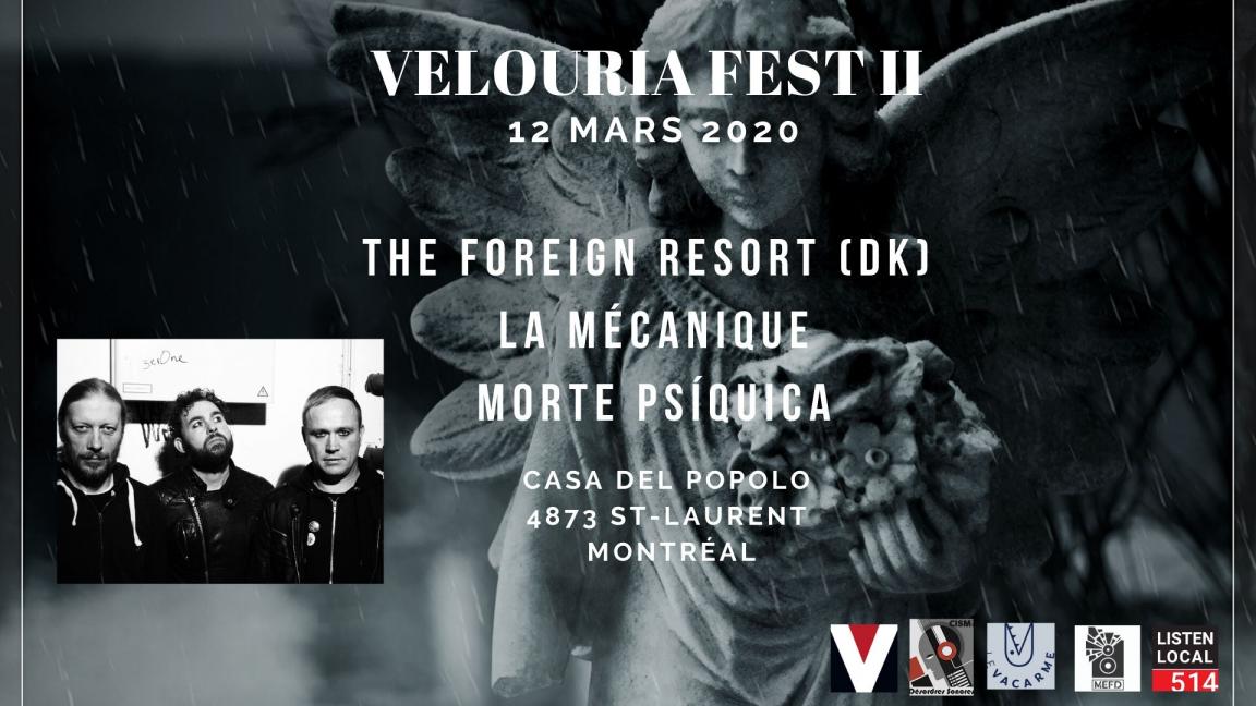 Velouria Fest. II DAY 2 The Foreign Resort (Denmark) // La Mécanique // Morte Psíquica