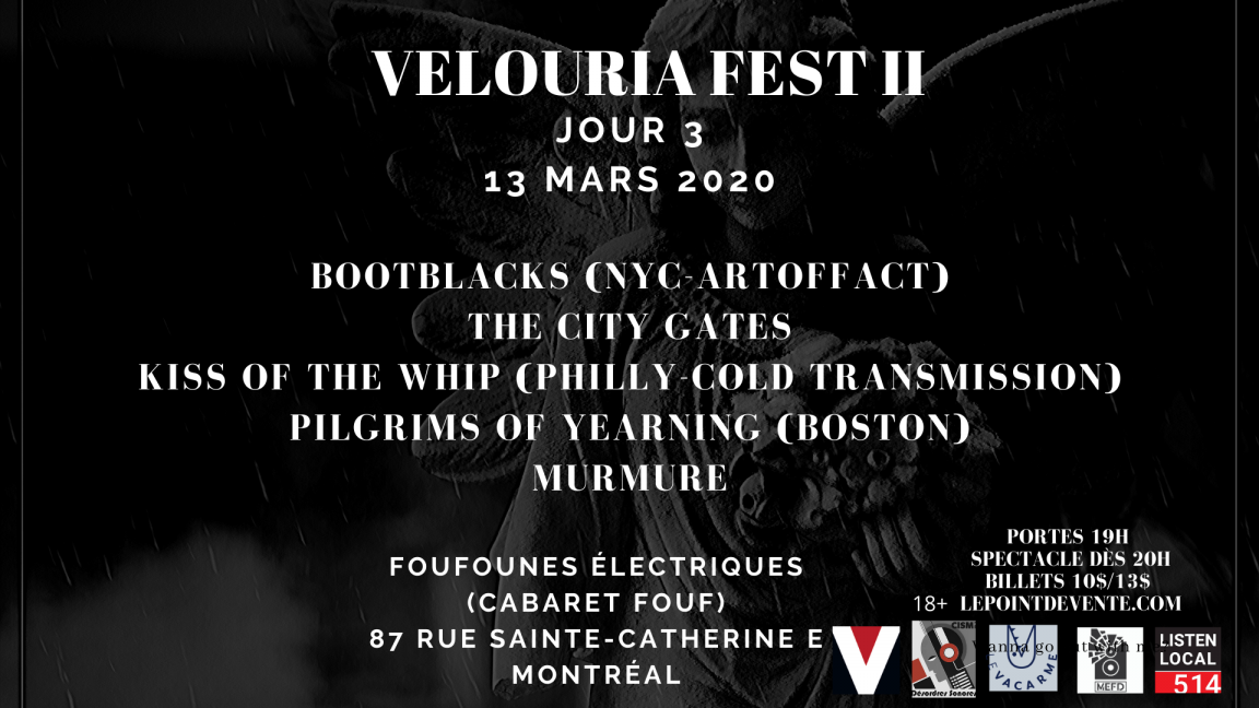 Velouria Fest. II DAY 3 Bootblacks + The City Gates +Kiss of the Whip + Pilgrims of Yearning + Murmure