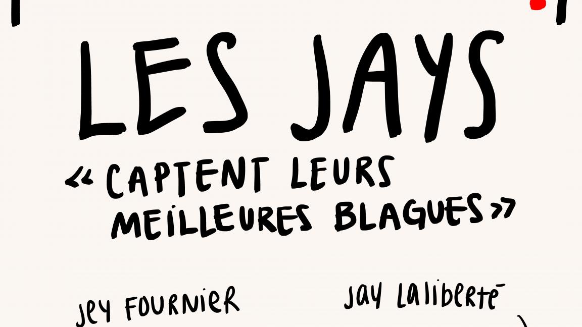 LES JAYS : Captent leurs meilleures blagues