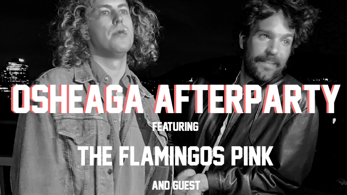 OSHEAGA Official after-party w/ THE FLAMINGOS PINK & SPECIAL GUESTS