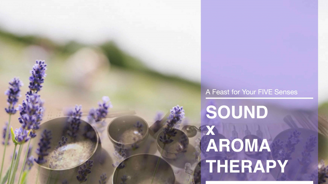 Sound X Aroma Therapy - A Feast for Your Five Senses