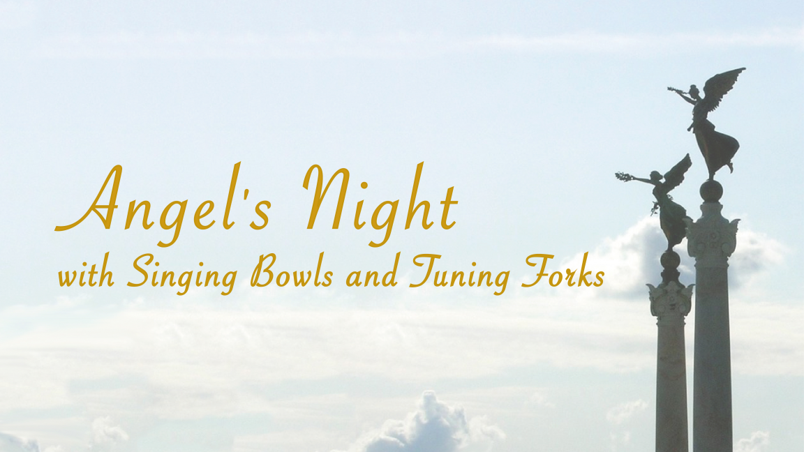 Angel's Night with Singing Bowls and Tuning Forks