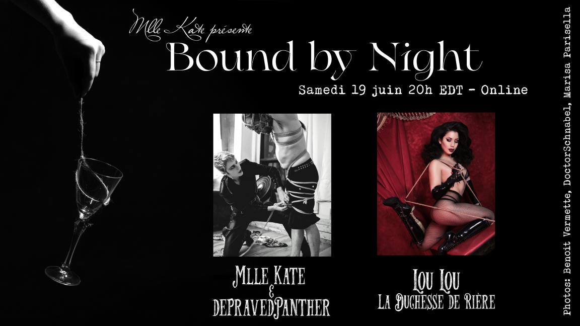 Bound by Night:  An evening with Mlle Kate & depravedPanther, ft Lou Lou La Duchesse De Rière