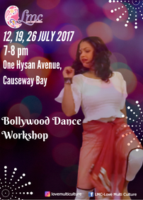 LMC-Love Multi Culture presents Let's Dance - Bollywood Dance Workshop – July 12 to 26, 2017 – 902, 9/F. One Hysan Avenue, Causeway Bay