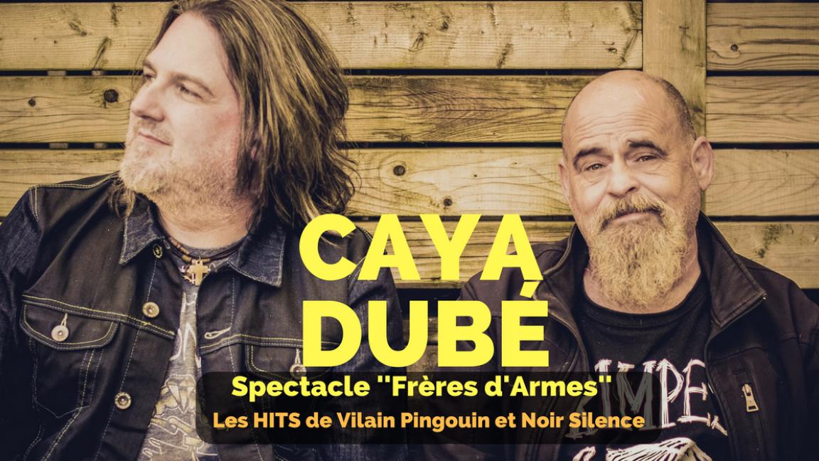 Caya Dubé: Frères d'Armes