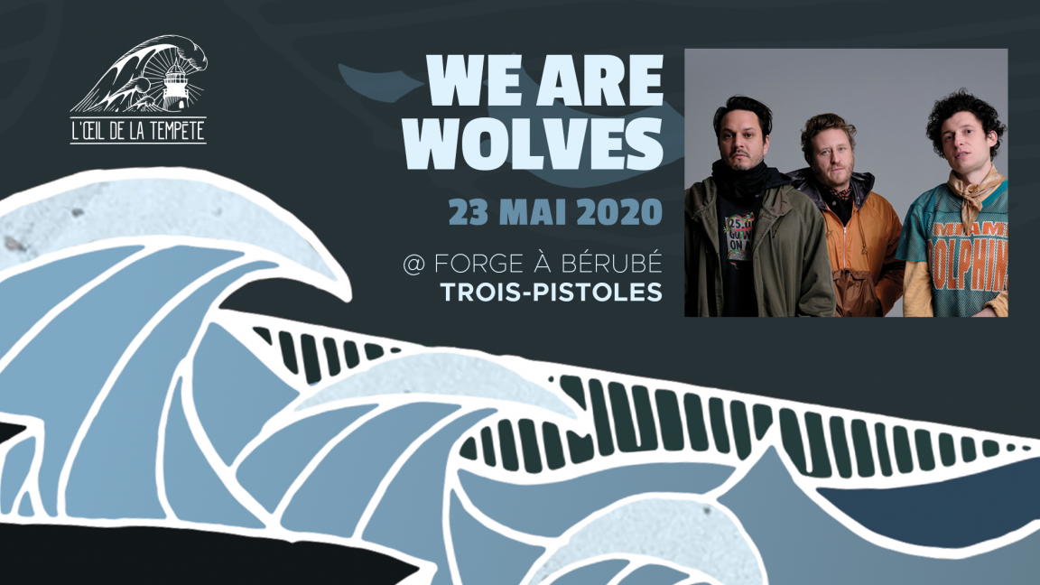 WE ARE WOLVES // à la Forge à Bérubé de Trois-Pistoles