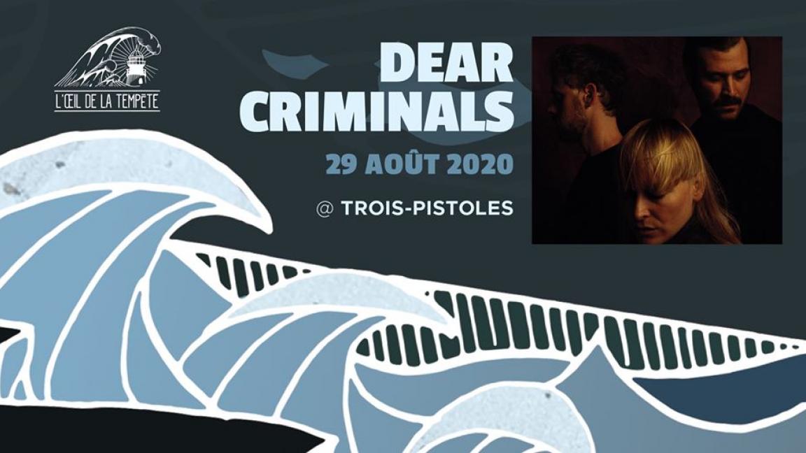 DEAR CRIMINALS // aux alentours de Trois-Pistoles