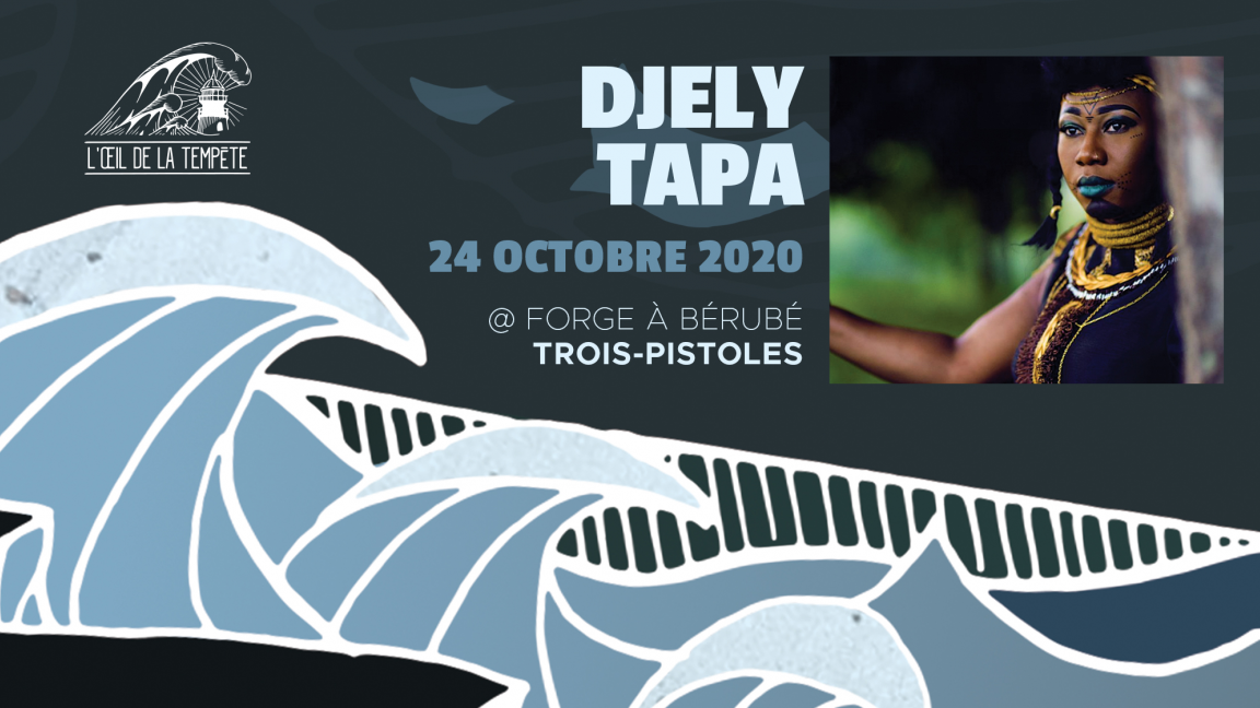 DJELY TAPA // à la Forge à Bérubé de Trois-Pistoles