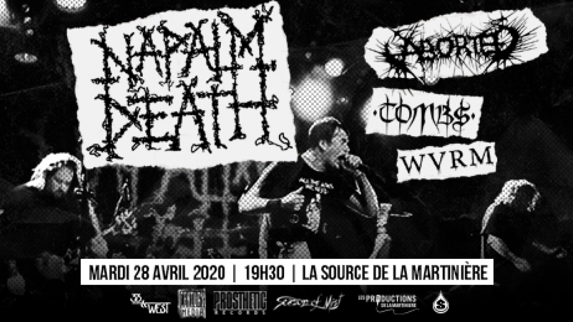 NAPALM DEATH avec: Aborted, Tombs, WVRM