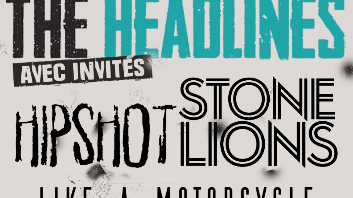 The Headlines, Stone Lions, LAM, Hipshot