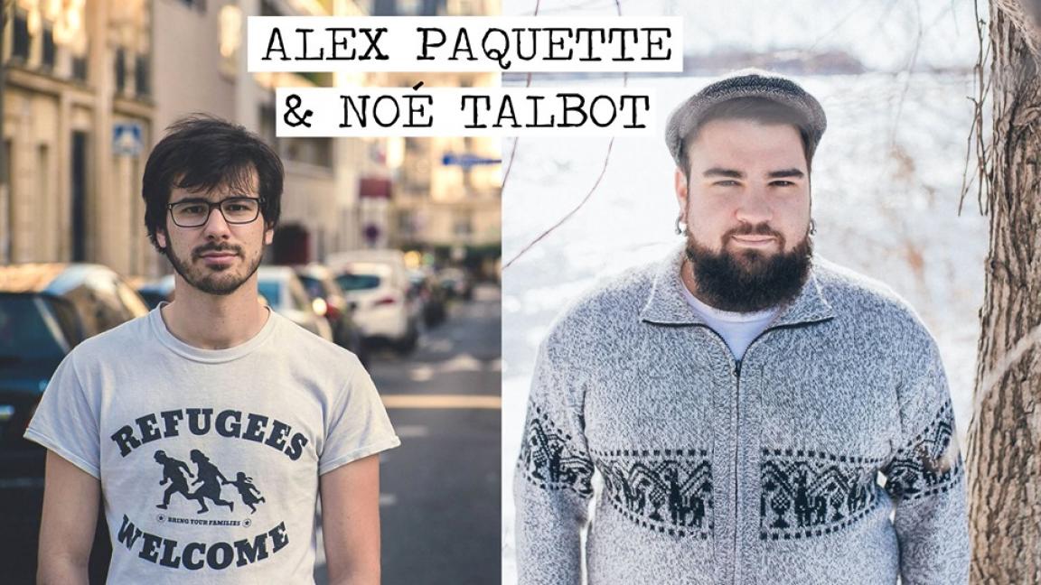Alex Paquette & Noé Talbot