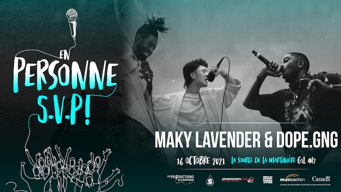 En personne S.V.P ! : MAKY LAVENDER + dope.gng
