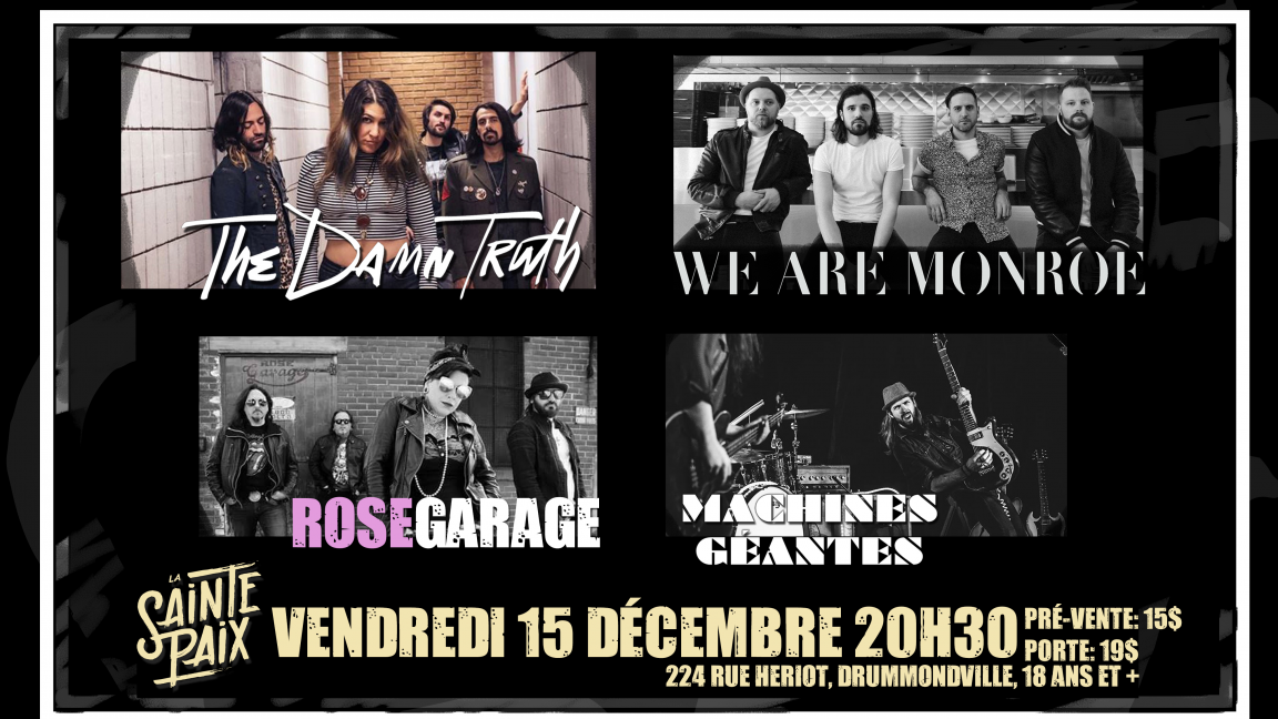 The Damn Truth, We Are Monroe, Rose Garage, Machines Géantes
