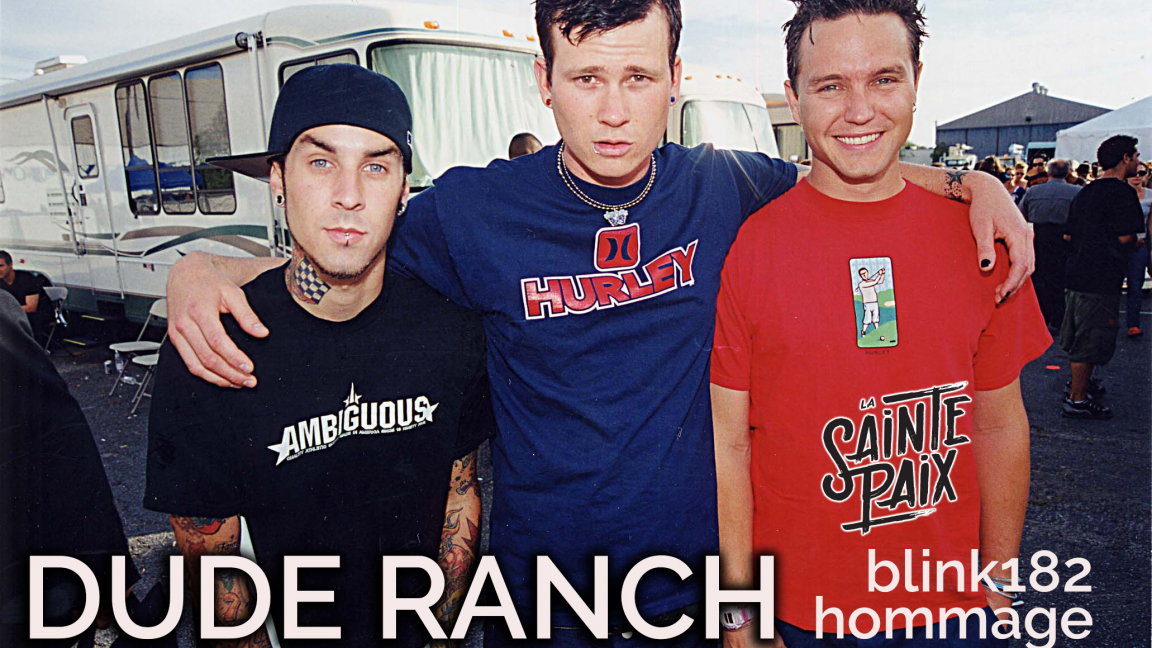 Blink 182 Dude ranch hommage
