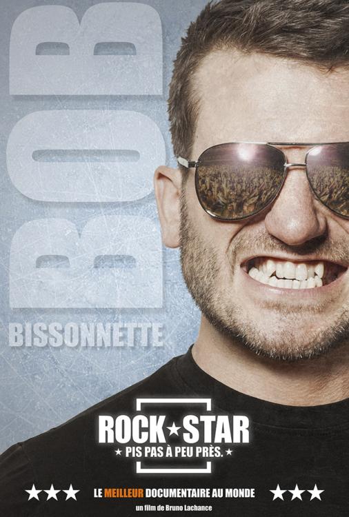 Bob Bissonnette - Rockstar. Pis pas à peu près.