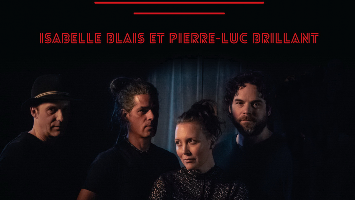 Comme dans une film: Isabelle Blais , Pierre-Luc Brillant