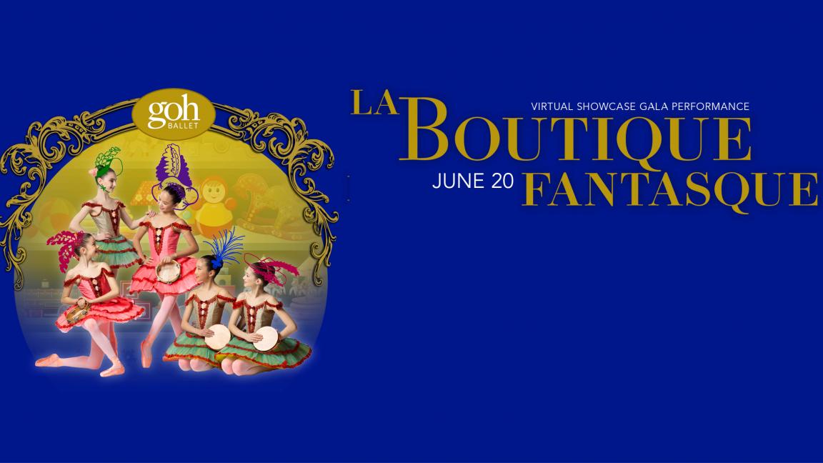 Goh Ballet Presents: La Boutique Fantasque