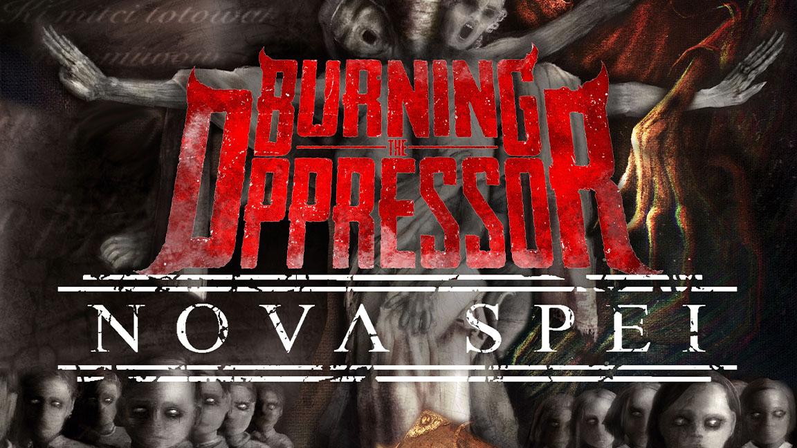 NOVA SPEI/BURNING THE OPPRESSOR