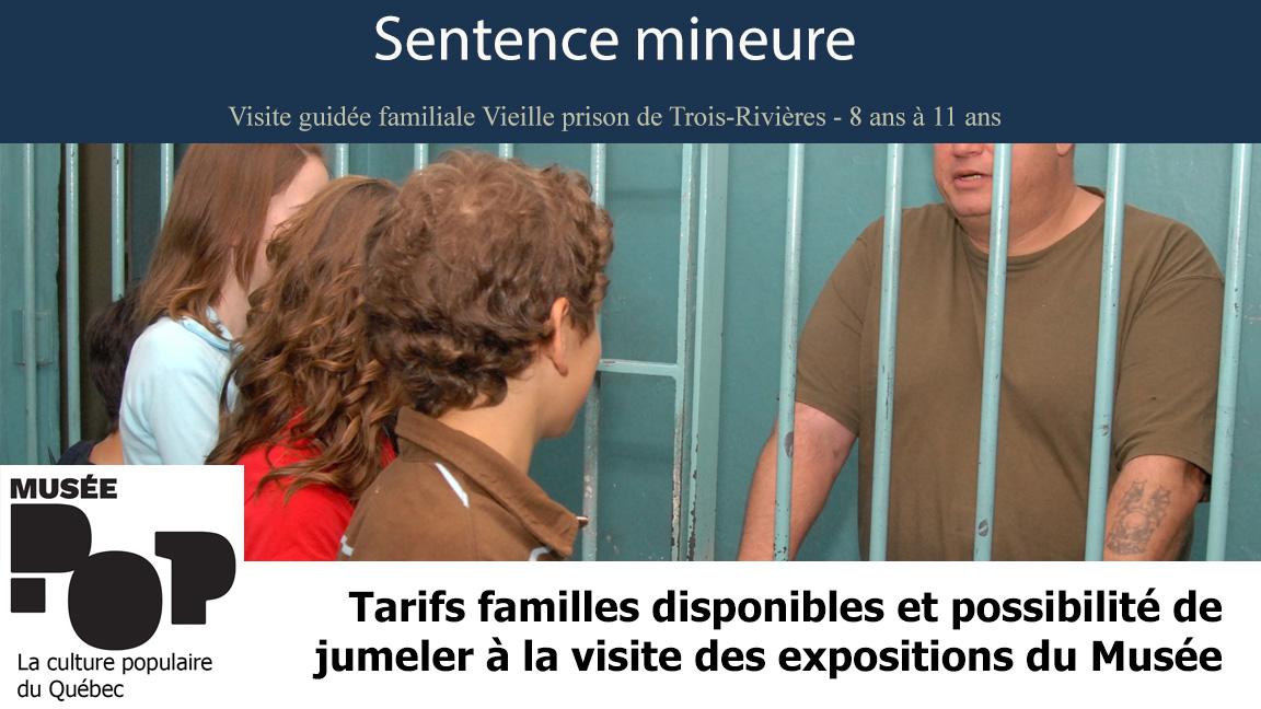Sentence mineure (visite guidée familiale de la Vieille prison - 8 à 12 ans) pouvant être jumelée à la visite des expos du Musée
