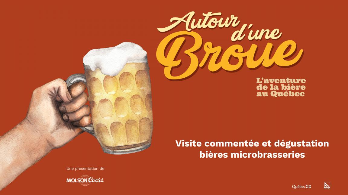 Visite-dégustation exposition Autour d'une broue: l'aventure de la bière au Québec