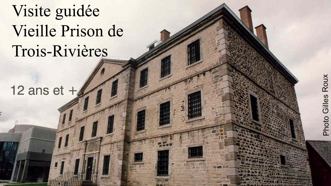 Réservation - Visite guidée Vieille prison de Trois-Rivières (peut être jumelée avec la visite des expos du Musée POP)