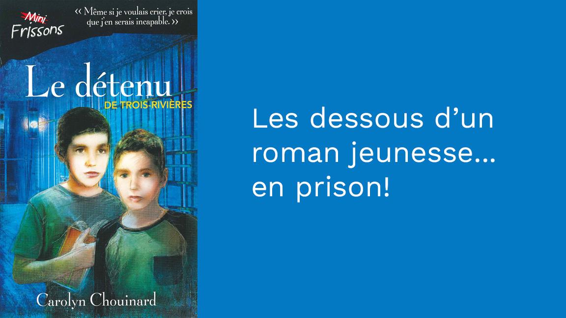 Les dessous d'un roman jeunesse...en prison!