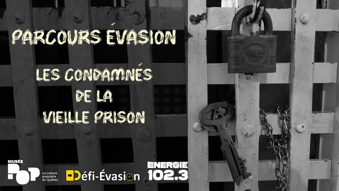 Parcours d'évasion: les condamnés de la Vieille prison