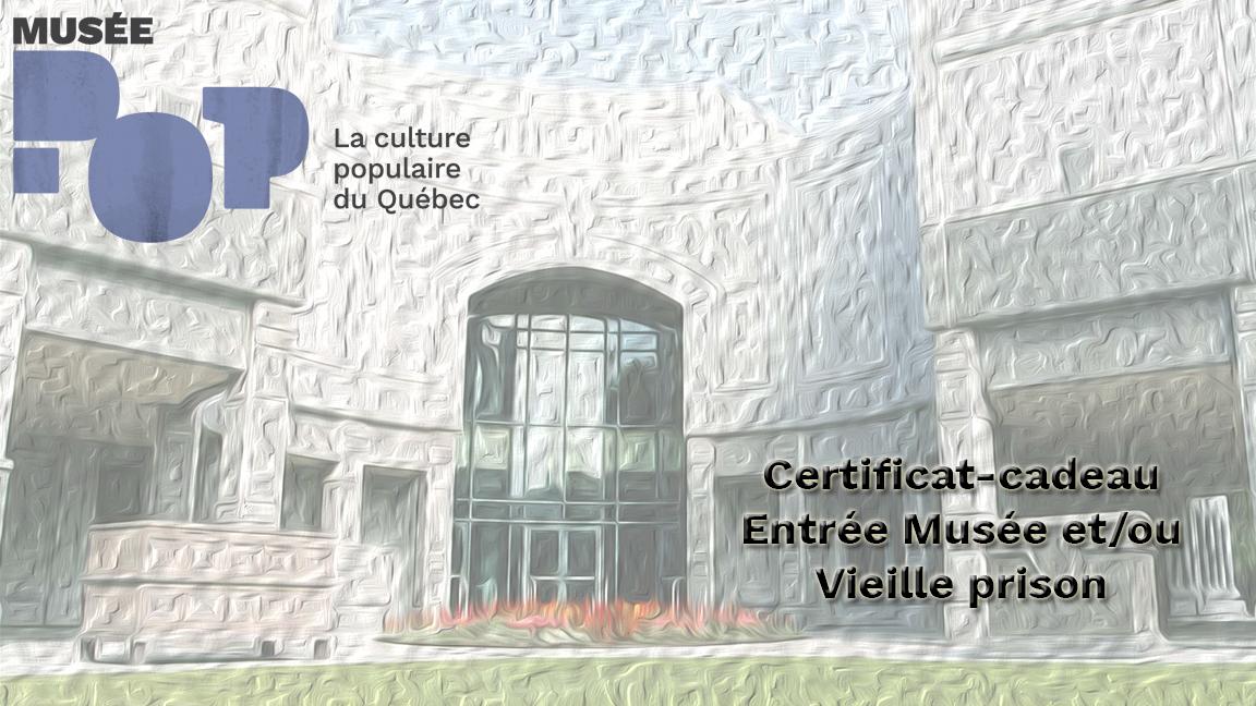 Certificat-cadeau entrée Musée POP et/ou Vieille prison