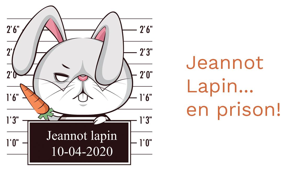 Jeannot lapin...en prison!