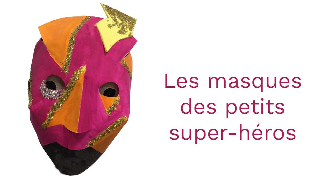 Les masques des petits super-héros