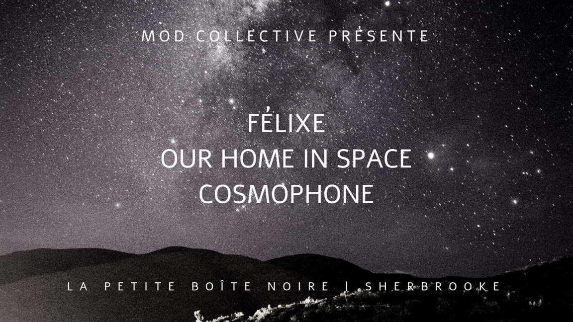Félixe | Our Home In Space | Cosmophone || Sherbrooke