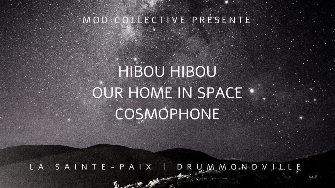 Hibou Hibou | Our Home In Space | Cosmophone || Drummondville