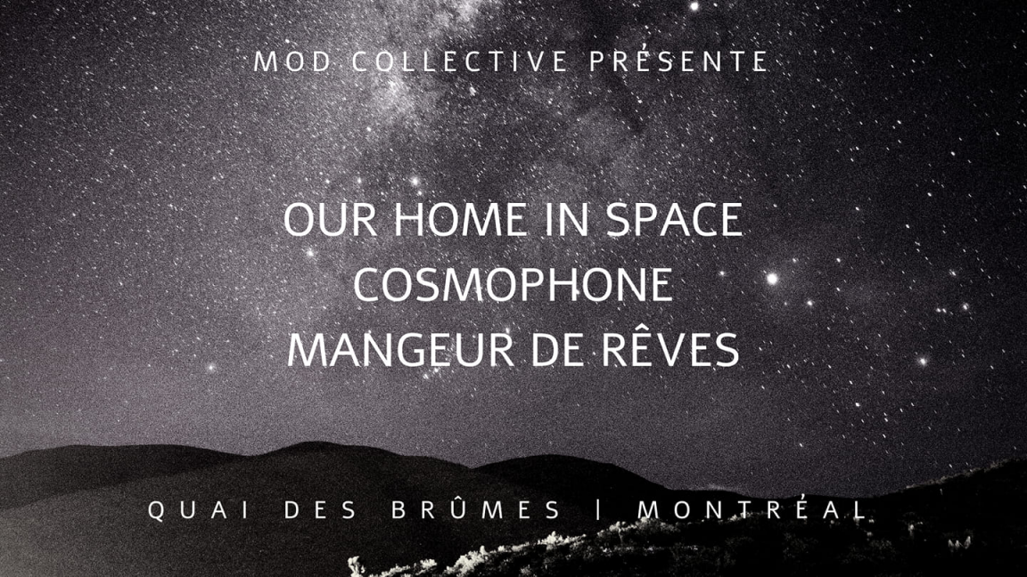 Cosmophone | Our Home In Space | + Invités || Montréal