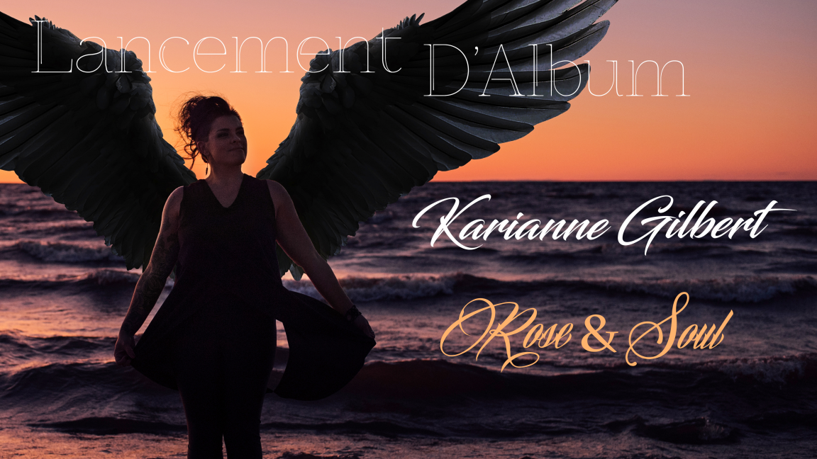 Lancement d'album Rose&Soul de Karianne Gilbert