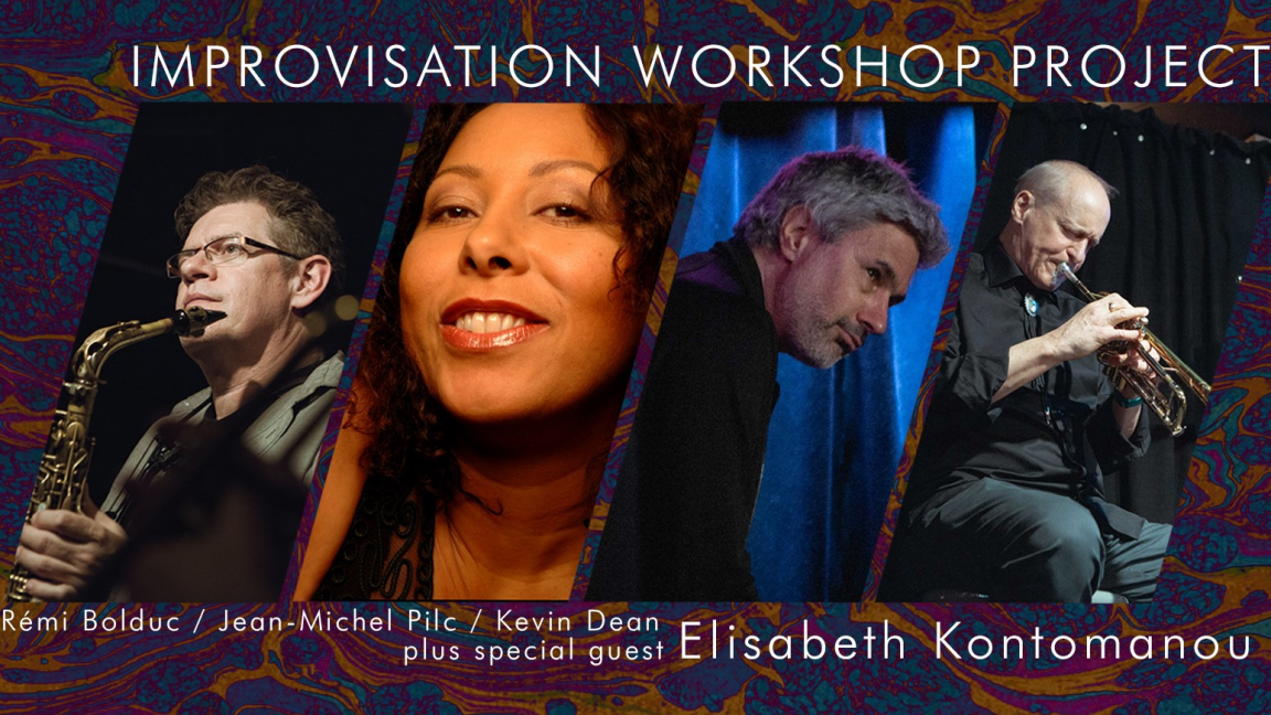 Improvisation Workshop Project feat. Jean-Michel Pilc, Kevin Dean et Rémi Bolduc invite Élisabeth Kontomanou