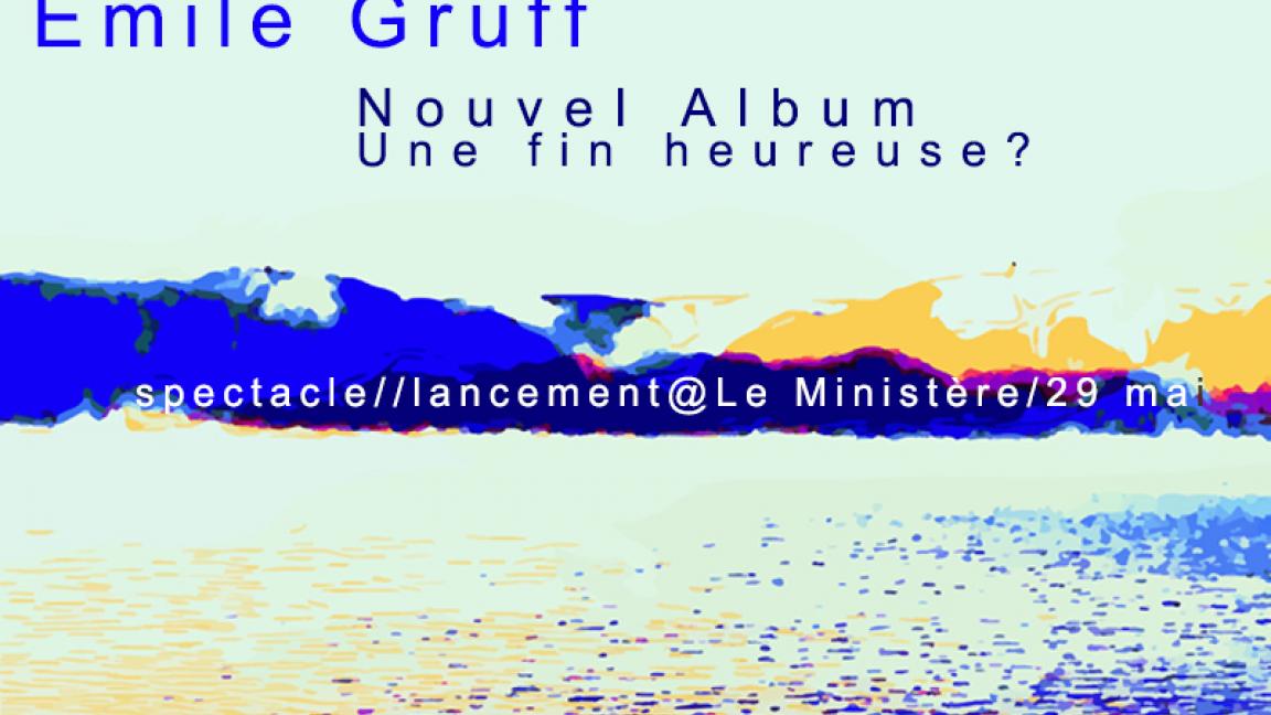 ANNULÉ-Spectacle Lancement Emile Gruff