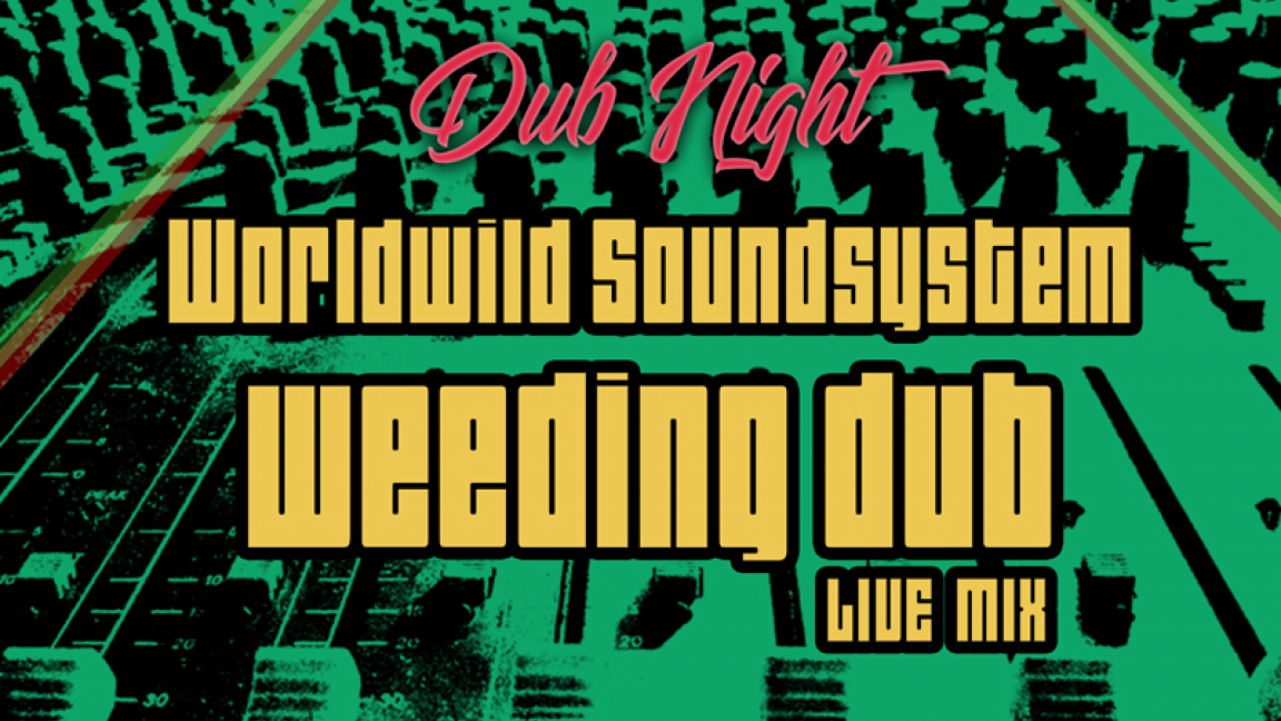 WorldWild Soundsystem invite le dubmaker Weeding Dub