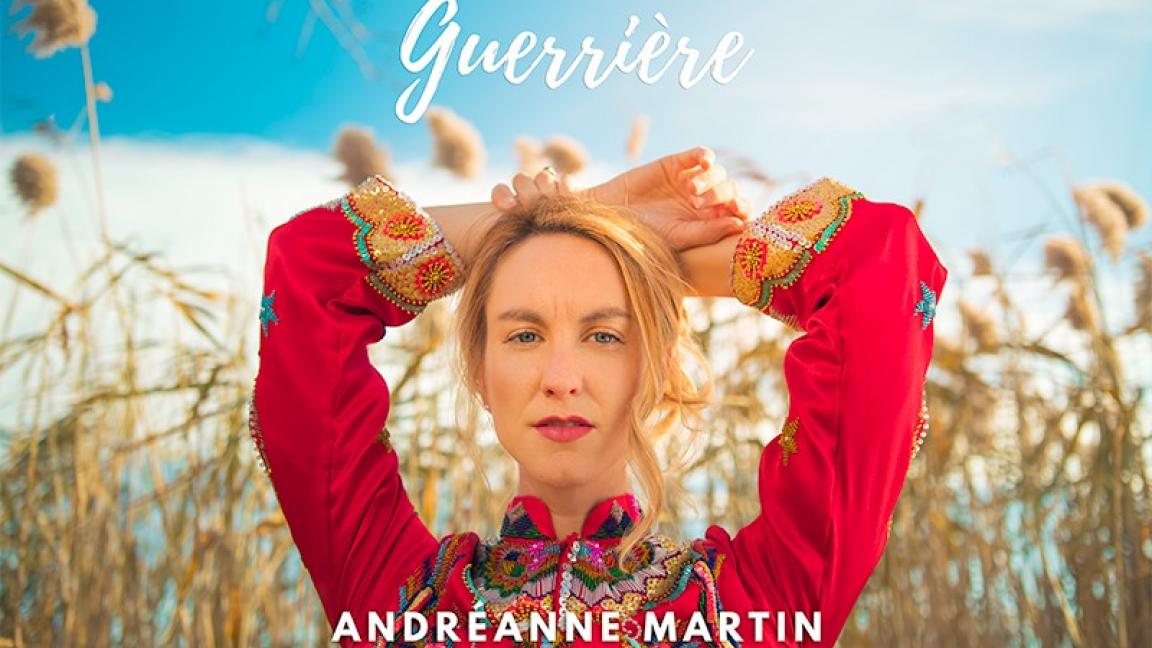 """Lancement de l'album """"Guerrière"""" d'Andréanne Martin"""
