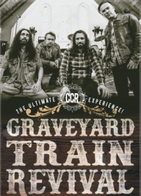 Graveyard Train Revival - The Ultimate CCR Experience