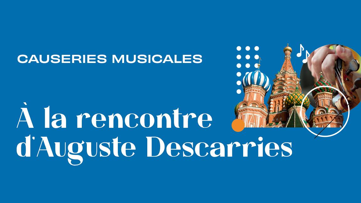 À la rencontre d'Auguste Descarries