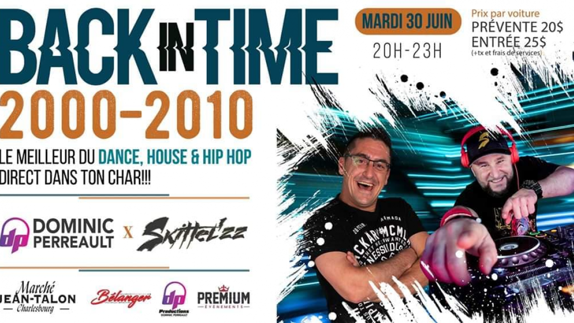 Back in time 2000-2010 avec Dj Skittel'zz et Dominic Perreault