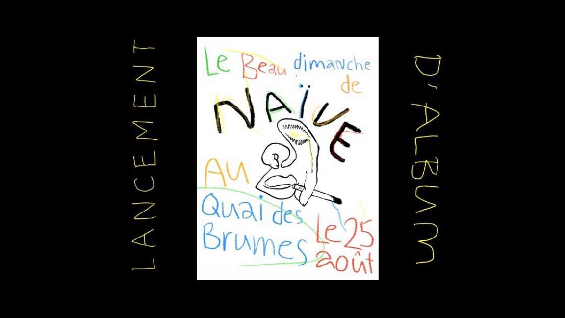 Le Beau Dimanche De NAÏVE (Lancement D'album)