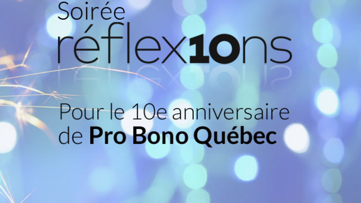 Soirée-bénéfice Réflexions - 10 ans de Pro Bono Québec