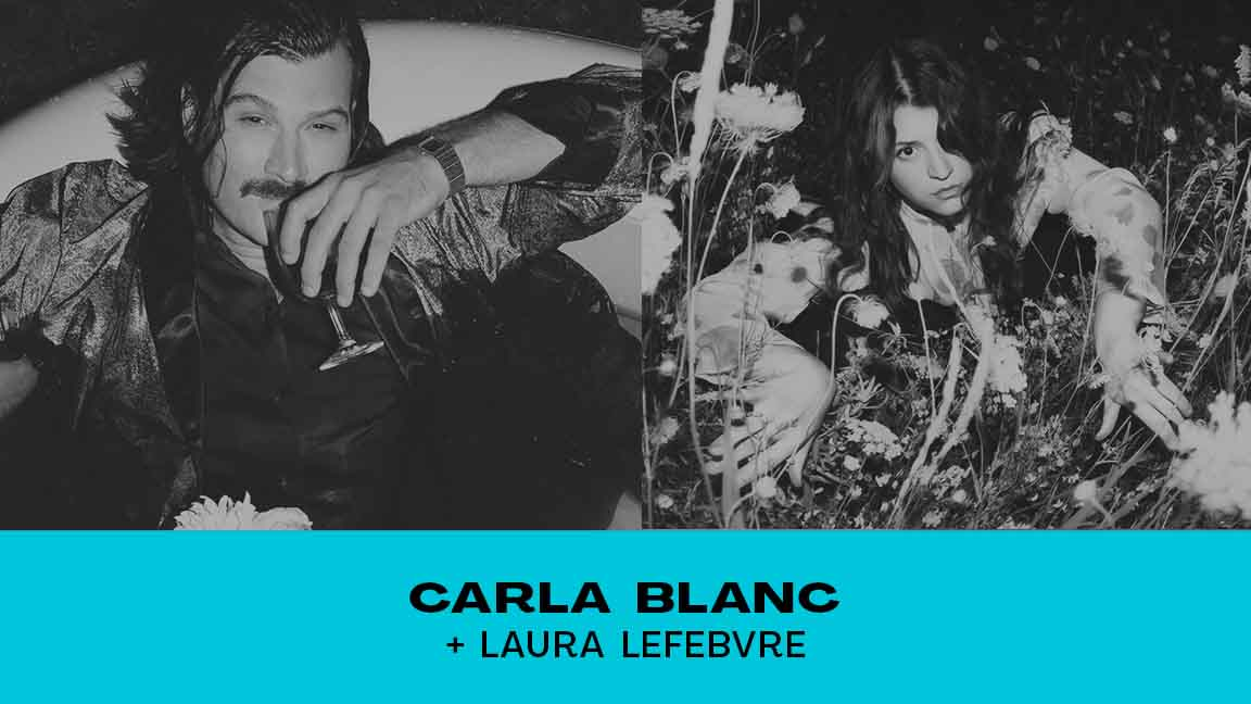 CARLA BLANC + LAURA LEFEBVRE #CCF21