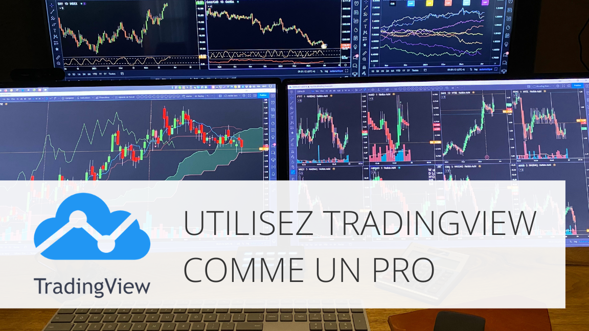 Utilisez TradingView comme un pro