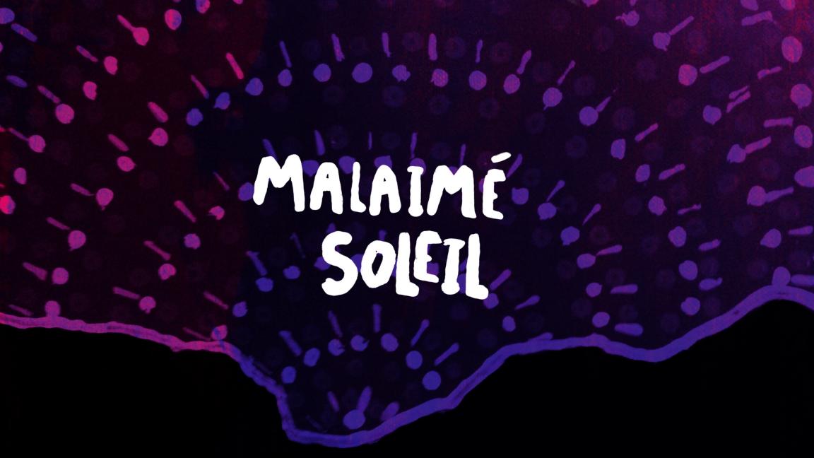 Malaimé Soleil / Spectacle virtuel en direct