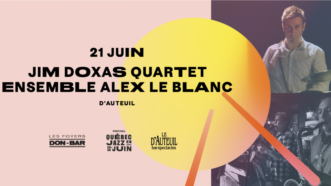 Jim Doxas Quartet / Ensemble Alex Le Blanc