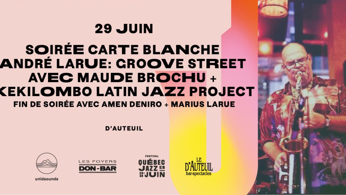 André Larue Groove Street avec Maude Brochu / Kekilombo Latin Jazz Project